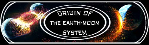 Origin of the Earth-Moon System